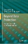 Beyond Data Protection